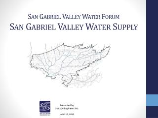 San Gabriel Valley Water Forum San Gabriel Valley Water Supply