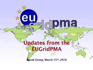 Updates from the  EUGridPMA David Groep, March  15 th , 2010