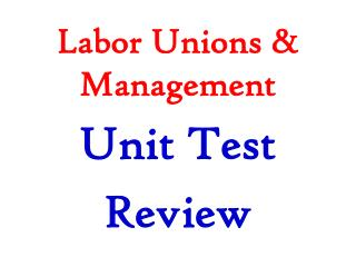 Labor Unions & Management