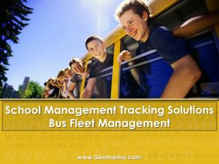 School  Management  Tracking Solutions Bus Fleet  Management