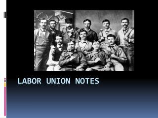 Labor Union Notes