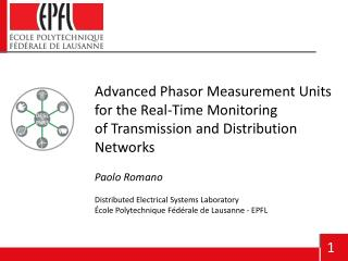 Advanced Phasor Measurement Units for the Real- Time Monitoring  of  Transmission and Distribution  Networks Paolo Roma