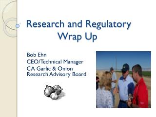Research and Regulatory Wrap Up