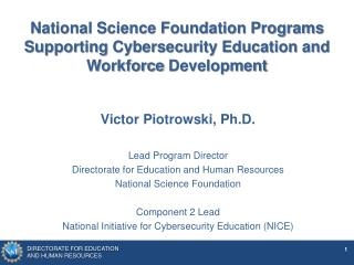 National Science Foundation Programs Supporting Cybersecurity Education and Workforce  Development