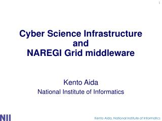 Cyber Science Infrastructure  and  NAREGI Grid middleware