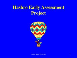 Hasbro Early Assessment Project