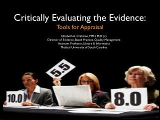 Critically Evaluating the Evidence: Tools for Appraisal