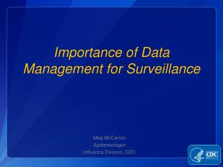 Importance of Data Management for Surveillance