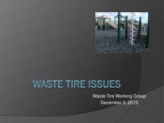 Waste Tire issues