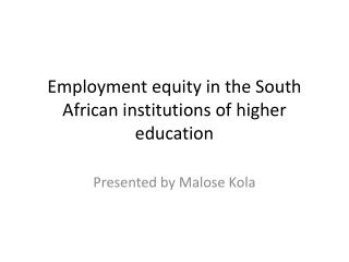 Employment equity in the South African institutions of  h igher  e ducation