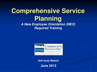 Comprehensive Service  Planning A  New Employee Orientation (NEO)              Required  Training