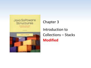 Chapter 3 Introduction to  Collections � Stacks Modified