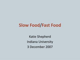 Slow Food / Fast Food