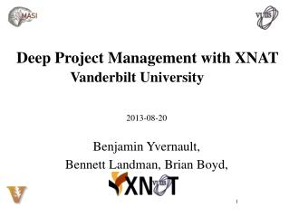 Deep  Project Management  with XNAT Vanderbilt University