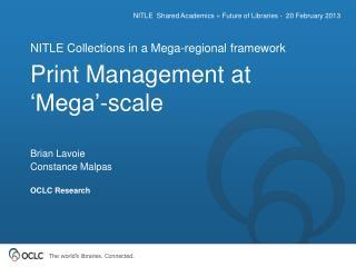 Print Management at 'Mega'-scale