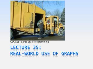 Lecture 35: Real-World USE OF Graphs
