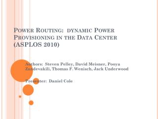 Power Routing:  dynamic Power Provisioning in the Data Center (ASPLOS 2010)