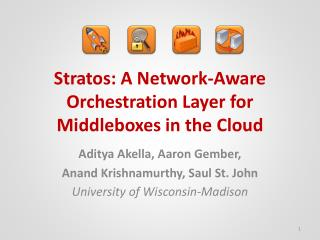 Stratos : A Network-Aware Orchestration Layer for Middleboxes in the Cloud