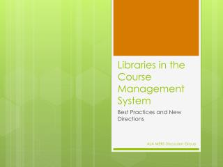 Libraries in the Course Management  System