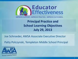 Principal Practice and  School Learning Objectives July 29, 2013