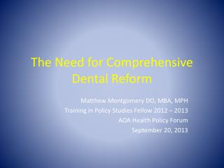 The Need for Comprehensive Dental Reform
