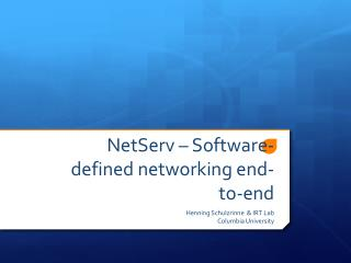 NetServ – Software-defined networking end-to-end