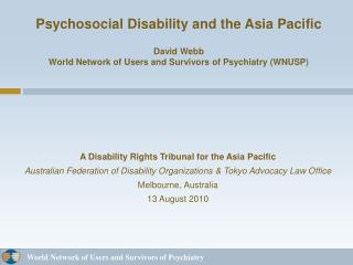 psychosocial disability and the asia pacific  david webb world network of users and survivors of psychiatry wnusp