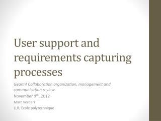 User support and requirements capturing  processes