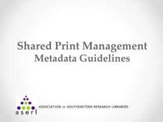 Shared Print Management Metadata Guidelines