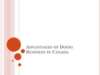 Advantages of Doing Business in Canada
