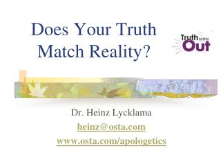 does your truth match reality