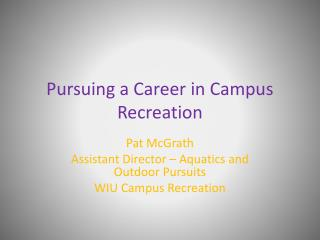 Pursuing a Career in Campus Recreation