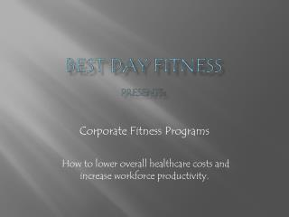 Best Day Fitness Presents: