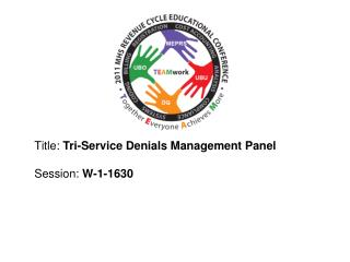 Title: Tri-Service Denials Management Panel  Session :  W-1-1630