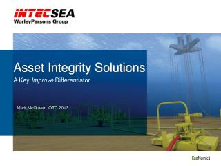Asset Integrity Solutions A Key  Improve  Differentiator