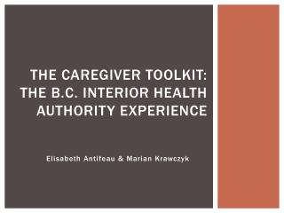 The Caregiver Toolkit: The B.C. Interior Health Authority Experience