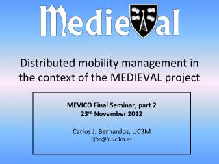Distributed mobility  m anagement in the context of the MEDIEVAL project