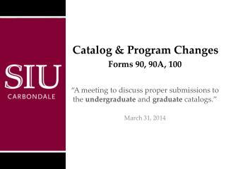 Catalog & Program Changes