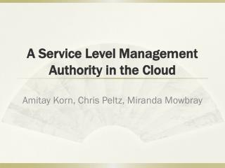 A Service Level Management Authority in the Cloud