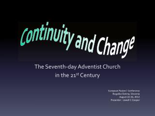 The Seventh-day Adventist Church in the 21 st  Century