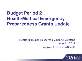 Budget Period 2 Health/Medical  Emergency Preparedness  Grants  Update