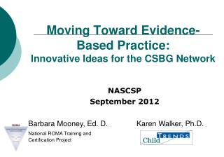 Moving Toward Evidence-Based Practice:  Innovative Ideas for the CSBG Network