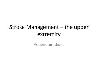 Stroke Management � the upper extremity