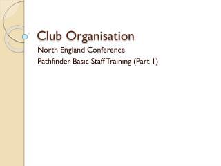 Club Organisation