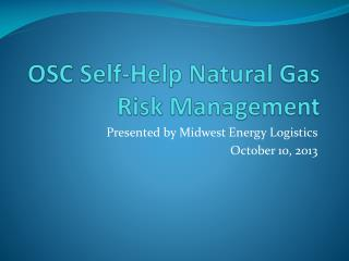 OSC Self-Help Natural Gas Risk Management