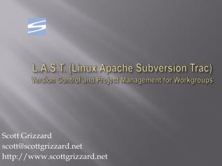 L.A.S.T. (Linux Apache Subversion  Trac ) Version Control and Project Management for Workgroups
