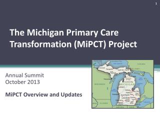 The Michigan Primary Care Transformation ( MiPCT ) Project