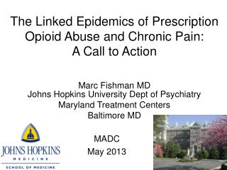 The Linked Epidemics of Prescription  Opioid  Abuse and Chronic Pain:  A Call to Action