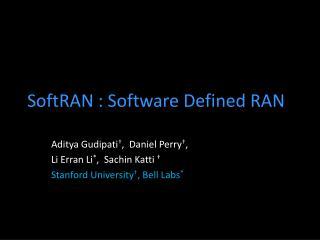 SoftRAN  : Software Defined RAN