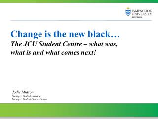 Change is the new black…